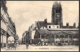 DUNKERQUE - Le Marché Aux Poissons Et Le Beffroi - Etat SUPERBE (5878) - Dunkerque