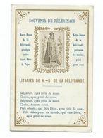 IMAGE PIEUSE...Souvenir De Pèlerinage.. LITANIES De NOTRE DAME De LA DELIVRANDE (14) - Devotion Images