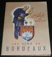 Rare Ancien Dépliant Publicitaire, Pub CIVB, L'Art De Servir Les Vins De Bordeaux, Carte, Vin - Pubblicitari