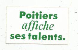 Autocollant , POITIERS Affiche Ses Talents - Autocollants