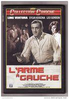 DVD L ARME A GAUCHE Lino Ventura Etat: TTB Port 110 Gr Ou 30gr - Crime