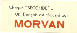 ---- BUVARD ---  Chaque Seconde Un Français Est Chaussé Par MORVAN  TTB - Chaussures