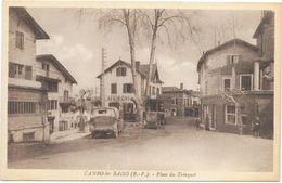 CAMBO LES BAINS: PLACE DU TRINQUET - Cambo-les-Bains