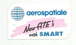 Autocollant , AVIATION & ESPACE , New ATE's With SMART ,  AEROSPATIALE - Aufkleber