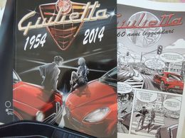 X GIULIETTA 1954 2014 60 ANNI LEGGENDARI UNA STORIA A FUMETTI ALFA ROMEO - Motori