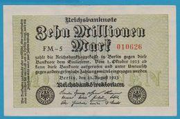 DEUTSCHES REICH 10 MILLIONEN MARK 22.08.1923 SERIE FM-5 010626 P#106a  UNC - [ 3] 1918-1933 : Weimar Republic