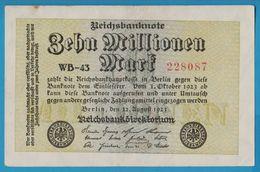 DEUTSCHES REICH 10 MILLIONEN MARK 22.08.1923 SERIE WB-43 228087  P#106a - [ 3] 1918-1933 : Weimar Republic