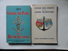 2 Guides Des PORTS DE BORDEAUX 1960 Et LOIRE MARITIME(Nantes,St Nazaire,Donges) 1964 - Géographie