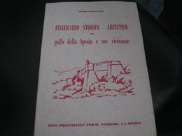 LIBRETTO ITINERARIO STORICO ARTISTICO GOLFO DELLA SPEZIA - Dépliants Turistici
