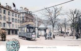Clermont-Ferrand - Place Delille - Premier Tramway à Traction Electrique - Belle Animation Couleurs - Clermont Ferrand