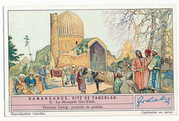 CHROMO LIEBIG - SAMARCANDE CITE DE TAMERLAN - N° 5 - LA MOSQUEE GUR-EMIR - Liebig