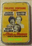 THEATRE FONTAINE   Le Clan Des Veuves JACKIE SARDOU GINETTE GARCIN MONY DALMES - Personnes Célèbres