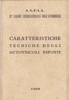 42° SALONE INTERNAZIONALE DELL'AUTOMOBILE /  CARATTERISTICHE TECNICHE DEGLI AUTOVEICOLI ESPOSTI _ Abarth, Fiat, Corvette - Automobili
