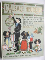 HANSI - L'ALSACE HEUREUSE - Rééd 1978 -  TB Nb. Illustr.       ** Voir 3 Scans **  /L25 - Alsace