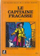 EDITIONS PRIFA - GRAND SUCCES DE LA BANDE DESSINEE -   CAPITAINE FRACASSE TOME 1 - Livres, BD, Revues