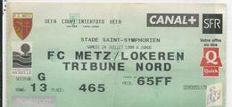 Metz :/Lokerem  Billet D'entrée   UEFA COUPE INTERTOTO 24 JUILLET 1999 - Football
