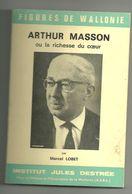 Lobet Marcel : Arthur Masson Ou La Richesse Du Coeur - Cultuur