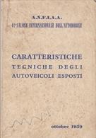41° SALONE INTERNAZIONALE DELL'AUTOMOBILE CARATTERISTICHE TECNICHE AUTOVEICOLI ESPOSTI Ferrari, Fiat, Abarth, Alfa Romeo - Automobili