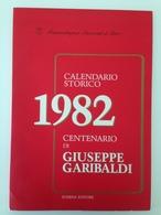 Giuseppe Garibaldi - 1982 - Calendario Storico Nel Centenario Della Morte - Amministrazione Provinciale Di Bari - Calendari
