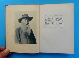 MOJA HOJA NA TRIGLAV - Dr. Janez Mencinger ... Original Vintage Book From 1938. - Ljubljana , Slovenia * Mountaineering - Books, Magazines, Comics
