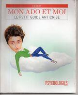Mon Ado Et Moi - Le Petit Guide Anticrise - Psychologies - Livres Dédicacés
