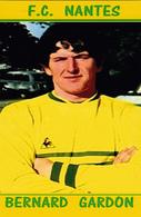 CARTE DE JOUER DU FC. NANTES .  BERNARD GARDON   SAISONS A NANTES 1969 A 1974 # REFERENCE . JN.FC. 151 - Soccer
