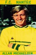 CARTE DE JOUER DU FC. NANTES .  ALLAN  MICHAELSEN   SAISONS A NANTES 1969 A 1972 # REFERENCE . JN.FC. 158 - Soccer