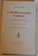 La Frontière Linguistique En Lorraine – Les Fluctuations Et La Délimitation Actuelle Des Langues Françaises Et ... - Lorraine - Vosges