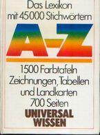 « Das Lexikon Mit 45000 Stichwörtern A – Z » - Universal Wissen (1985) - Diccionarios