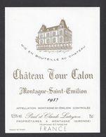 Etiquette De Vin Bordeaux Montagne Saint Emilion 1987 - Chateau Tour Calon - P&C Lateyron à Montagne (33) - Bordeaux