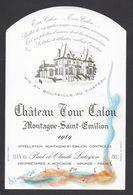 Etiquette De Vin Bordeaux Montagne Saint Emilion 1989 - Chateau Tour Calon - P&C Lateyron à Montagne (33) - Illustrateur - Bordeaux
