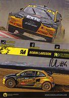 FIA World Rallycross Championship 2017  -  Robin Larsson  -  #4  -  Audi  -  Carte Promo (signé Originale) - Rallyes