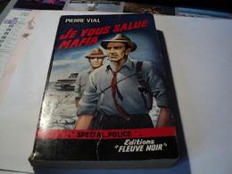 FLEUVE NOIR SPECIAL POLICE N°414. EO DE 1964. JE VOUS SALUE MAFIA. PIERRE VIAL - Fleuve Noir