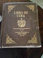 Libro De Cuba - Ilustrado Cincuentenario De La Republica 1953 Original - Marti - Geschiedenis & Kunst