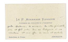 CARTE DE VISITE NOBLESSE LE PERE ATHANASE VANHOVE SUPERIEUR DES AUGUSTINS DE L'ASSOMPTION JERUSALEM NOTRE-DAME DE FRANCE - Visitenkarten