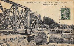 CPA 78 VERSAILLES ECOLE DU CHEMIN DE FER 5 E REGIMENT DE GENIE MONTAGE DU PONT HENRY 1913 - Versailles