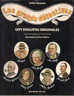 Les Grands Détectives - Julian Symons - Editions Atlas 1982 - Livres Dédicacés