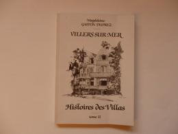 """Livre Sur Villers-sur-Mer """"Histoires Des Villas"""" De Magdeleine Gaston Duprez Tome II 140 Pages. - Books, Magazines, Comics"""