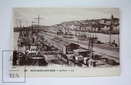 Old Postcard France - Bologne Sur Mer - Le Port - Boulogne Sur Mer