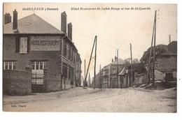 80 SOMME - SAINT SULPICE Hôtel-Restaurant Du Sabot-Rouge Et Rue De St-Quentin - Other Municipalities