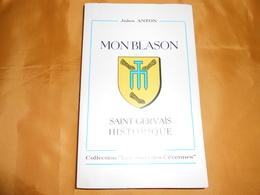 Mon Blason - Saint-Gervais Historique - Jules Anton - - Livres Dédicacés