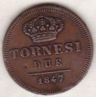 Due Sicilie . 2 Tornesi 1847 . Ferdinando II - Regional Coins