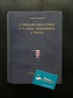 Il Restauro Della Chiesa Di S. Maria Di Donnaregina A Napoli Gino Chierici 1934 - Livres, BD, Revues