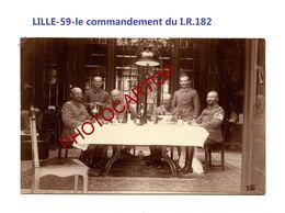 LILLE-Quartier Du Commandement-PHOTO Mate Allemande-Cliche 216-Inf. Regt.182-GUERRE 14-18-1 WK-59-Militaria- - Lille