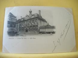 B16 6257 CPA 1900 - 10 TROYES. L'HOTEL DE VILLE - EDIT. ND (+DE 20000 CARTES MOINS 1 EURO) - Troyes