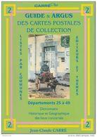Catalogue Des Cartes Postales De Collection - Guide & Argus Carré - Volume 2 - Départements 25 à 49 - Editions 2001 - Books
