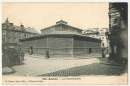 AMIENS SOMME : La Poissonnerie - Ed Caron N° 384 - Amiens