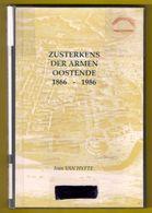 OOSTENDE * ZUSTERKENS DER ARMEN 1866-1986 95blz ©1995 Non Zuster Heemkunde Geschiedenis Hazegras Pontonstraat Z707 - Oostende