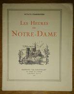 Octave Charpentier - Les Heures De Notre-Dame (Paris) - Poésie - Dessins De Paul Baudier - Editions La Caravelle 1935 - Poésie