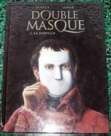 ALBUM - DOUBLE-MASQUE *  1 - LA TORPILLE * Par DUFAU & JAMAR - Livres, BD, Revues